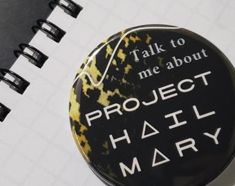 Project Hail Mary fandom pinback button, pin, talk to me about