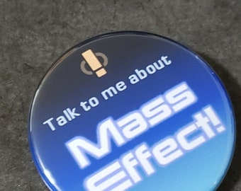 Talk to me about Mass Effect! Pinback button, pin