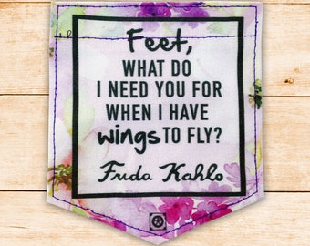 Frida Kahlo Quote  - Stick-on Pocket Patches - Patches for Tshirts