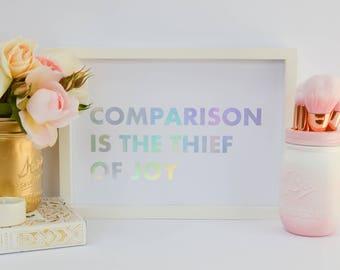 "Comparison is the thief of Joy - Teddy Roosevelt -Real Foil Print - Gold Foil Prints - Custom Foil print - Rose Gold - 8x10"" A4"