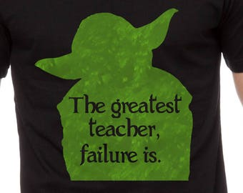 The Greatest Teacher, Failure Is T Shirt, Wise Words, Sci Fi Movie Fan, Space, Use The Force TH441 Gift for Dad