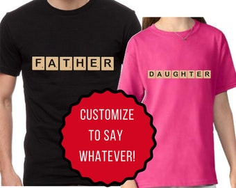 bf0b785f Custom Father And Daughter Matching Shirts Scrabble Shirt Custom Dad and Daughter  Shirts Fathers Day Gift Scrabble Words TH 500 - 501