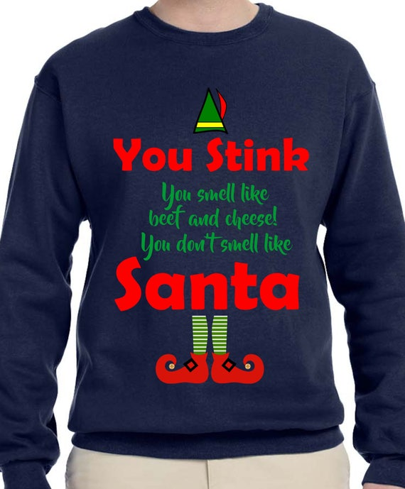 Elf Sweater You Stink Santa Ugly Christmas Sweater Th394 Etsy