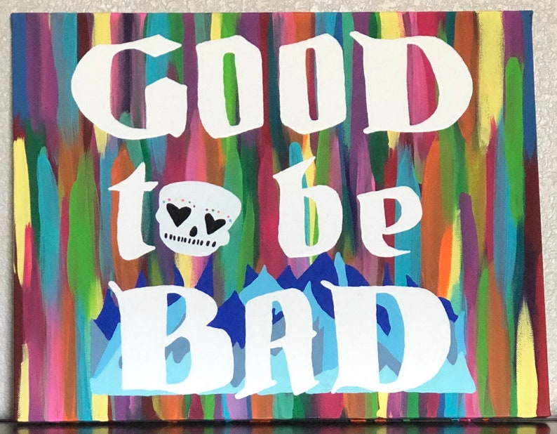 Good To Be Bad Canvas
