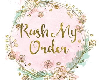 Rush My Order / Front of the Line / Upgrade Shipping