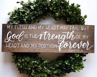 """Hand lettered """"My flesh and my heart may fail"""" Psalm 73:26 hand painted scripture wood sign, rustic home decor"""