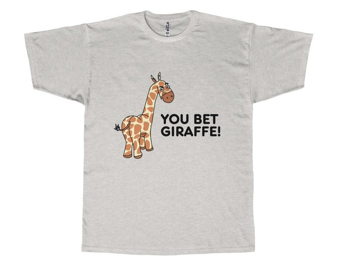 You Bet Giraffe Momswear t-shirt