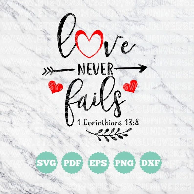 Download Love Never Fails 1 Corinthians 13:8 SVG Vinyl Cutting ...