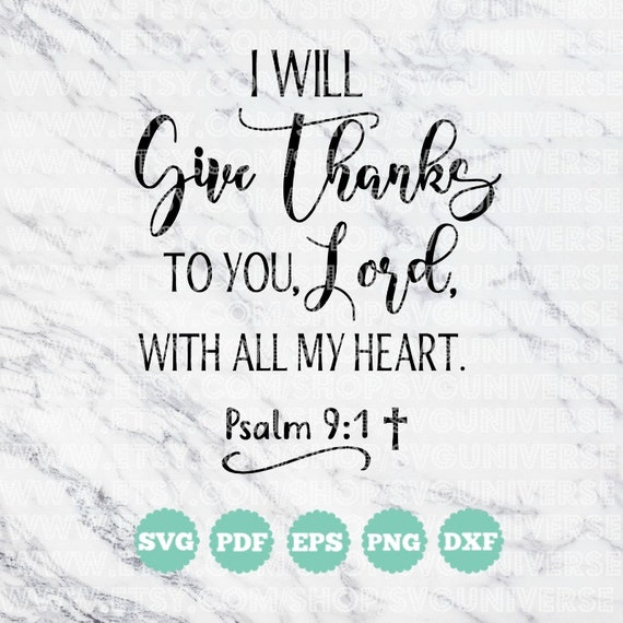 I Will Give Thanks To You Lord With All My Heart Psalm 9 1 Etsy