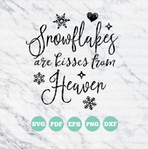 Snowflakes Are Kisses From Heaven Christmas Holiday Svg Etsy
