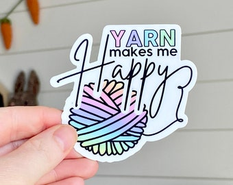 Yarn Makes Me Happy Sticker, Yarn Sticker, Stickers for Crocheters, Stickers For Knitters, Crochet Designer Sticker, Yarn Book Sticker