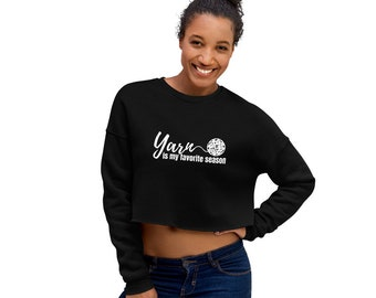Yarn Is My Favorite Season Crop Sweatshirt