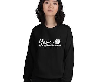Yarn Is My Favorite Season Sweatshirt