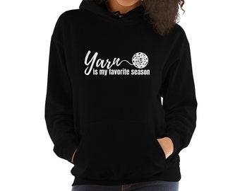 Yarn Is My Favorite Season Hoodie