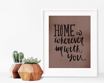 "Printable ""Home is Wherever I'm With You"" Print (Instant Download)"
