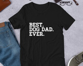 2f83cc0aa Dog Dad Shirt | Gift for Dad | Best Dog Dad Ever | Husband Gift | Dog Lover  Gift | Fathers Day Shirt | Proud Dog Dad