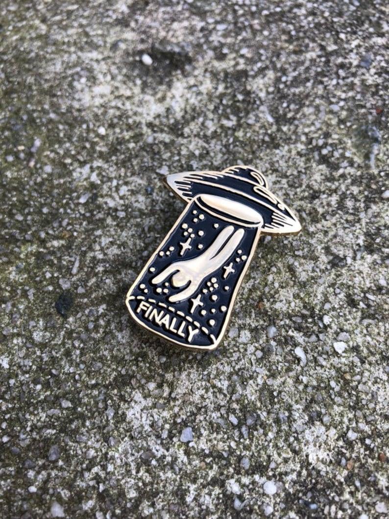 Black /& Gold FINALLY Enamel Pin UFO