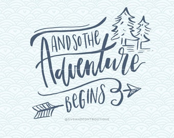 SVG Cuttable Vector - And so the adventure begins - SVG Vector file. Print or Cricut /Sillouette. Motivational Hand Lettered Quote cute
