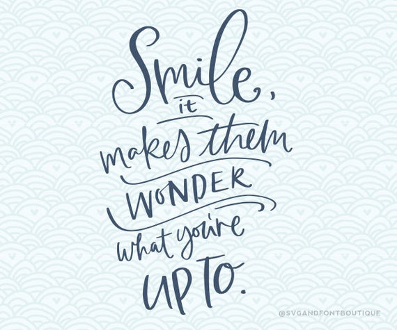 Svg Cuttable Vector Smile It Makes Them Wonder Svg Vector Etsy