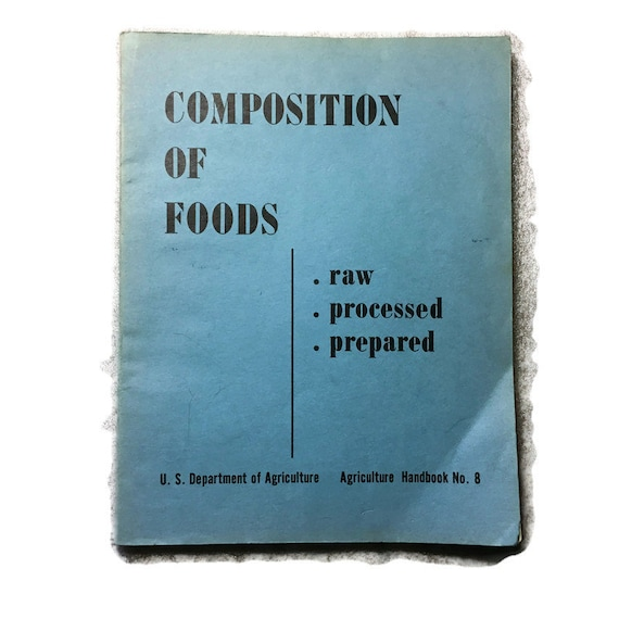 Composition of Foods U  S  Department of Agriculture Handbook No  8  Published 1950
