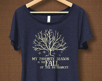My favorite season is the Fall of the Patriarchy Shirt, Feminist Fall Shirt, Fall Styles for women, Feminist t-shirt, Reproductive Rights