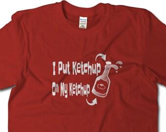 Kids Gift, Funny Tshirts, Toddler Shirt, Funny Kid's Shirt, I Put Ketchup On My Ketchup, Funny Food Shirt, Gift for Ketchup Lover