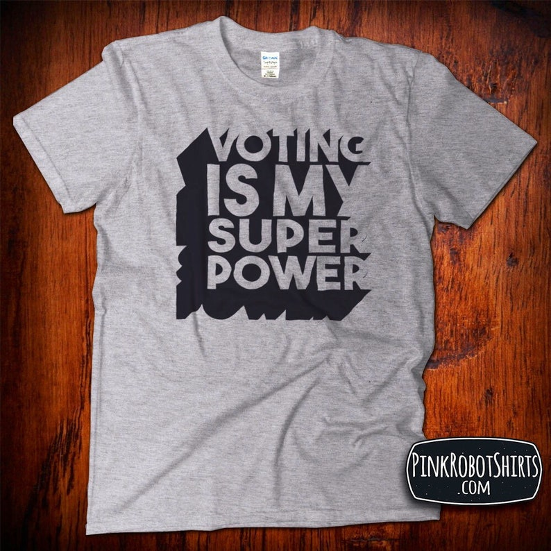 8dc8da68 Voting is my Super Power Vote Shirt for Women or Men Voting | Etsy