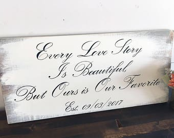 Large Bedroom Sign, Every Love Story Is Beautiful But Ours is My Favorite, Rustic Bedroom Sign, Rustic Wedding Signs, Bedroom Wall Decor