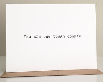 Get well card/Sympathy card/Good luck card/Sorry card/Thinking of you card/You are one tough cookie