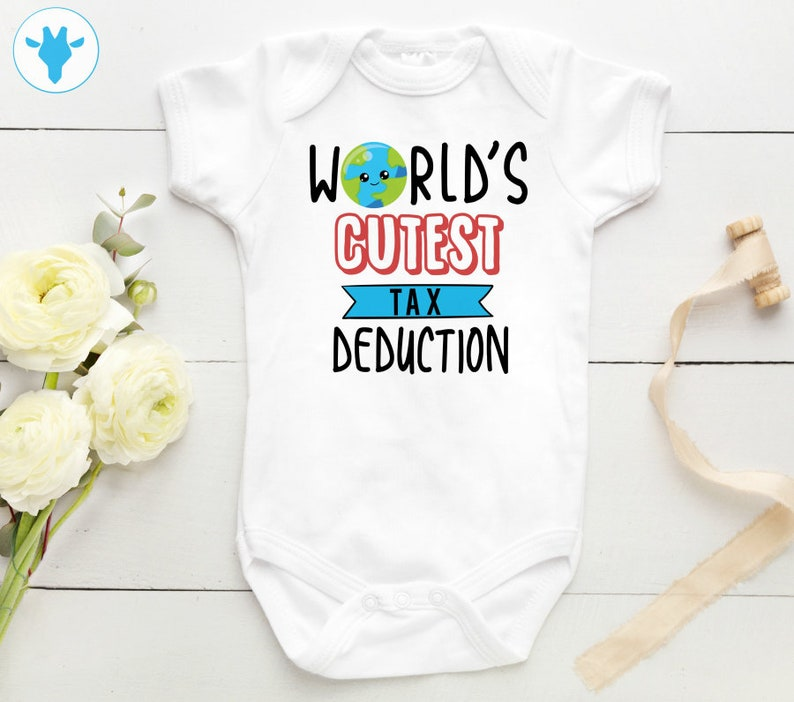 fae532f522bc8 World's Cutest Tax Deduction Bodysuit, Funny Baby Onesie, Cute Onesies,  Baby Girl Clothes, New Mom Gift