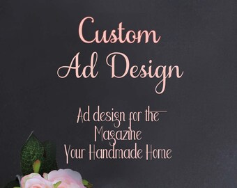 Custom Ad Design, Ad Design, Custom Design, Custom Design for Ad for Magazine