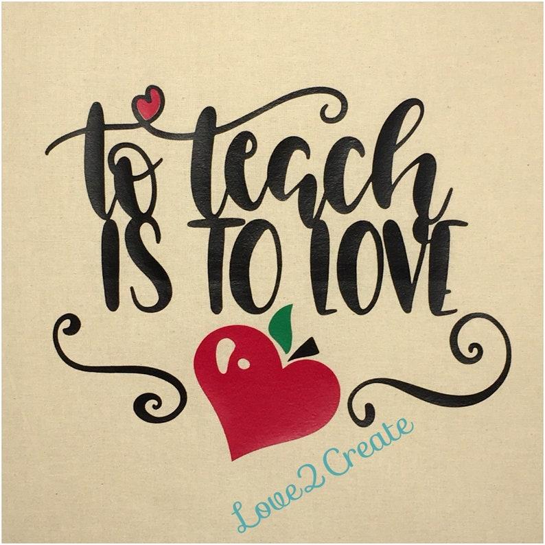 Teacher Tote Bag Teacher Gift To Teach Is To Love Tote Bag Teachers Bag