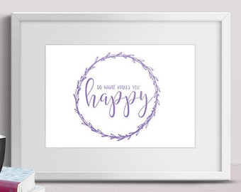 Do What Makes You Happy (Digital Printable)