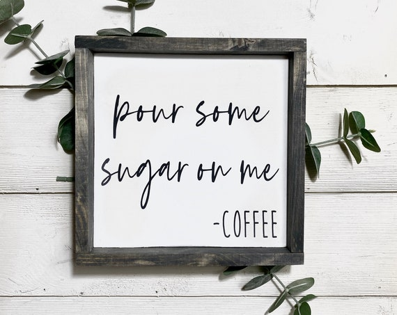 Pour some sugar on me coffee bar sign, framed wood sign, Coffee bar sign, Coffee station sign, Kitchen wall decor,  Framed table sign