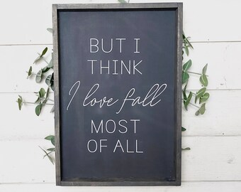 But I think I love fall most of all wood sign, Seasonal wall decor, Autumn wall hanging, Fall sign, I love fall wood sign, Handmade