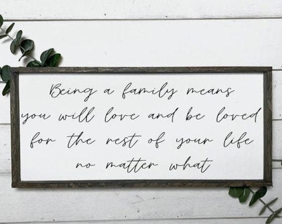 Being a family means you will love and be loved for the rest of your life no matter what, Wood sign, Reclaimed wood, Home decor sign, Family