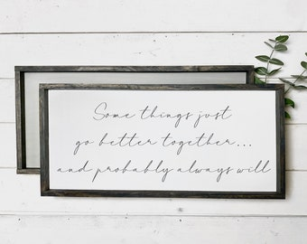 Some Things Go Better Together, And Probably Always Will Framed Sign, Bedroom Decor, Luke Combs Song, Anniversary Gift, Wedding Song, Gift