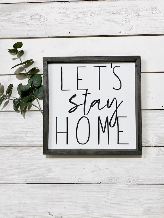 Lets stay home wood sign