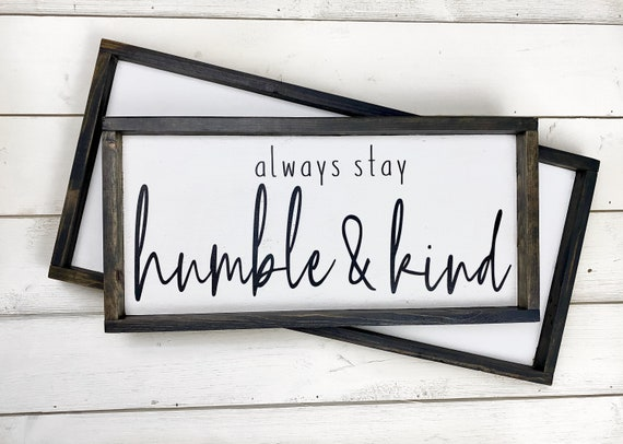 Always stay humble and kind wall hanging