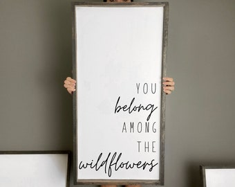 You belong among the wildflowers wood sign, Wood framed sign, Tom Petty, Wildflowers quote sign, Reclaimed wood sign, Wood wall hanging