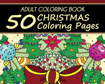 Adult Coloring Book: 50 Christmas Coloring Pages (Unique Illustrations Designed By 10 Different Artists)