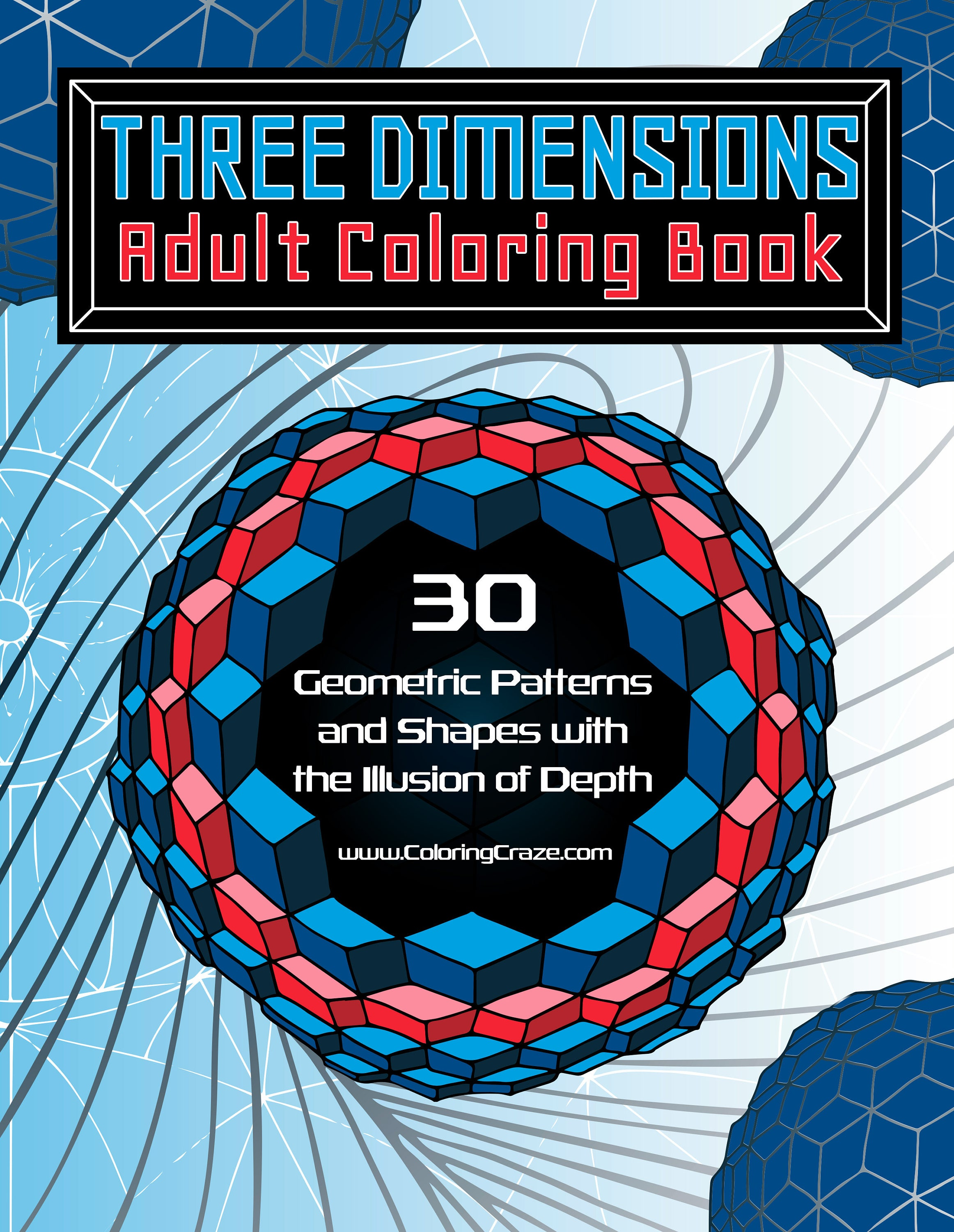 Adult Coloring Book Three Dimensions 30 Geometric Coloring Pages 3d Effect Stress Relief Abstract Zentangle Printable Pdf Shapes