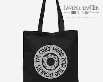 I'm only here for the donuts cotton tote bag