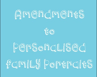 Amendments to personalised family portraits