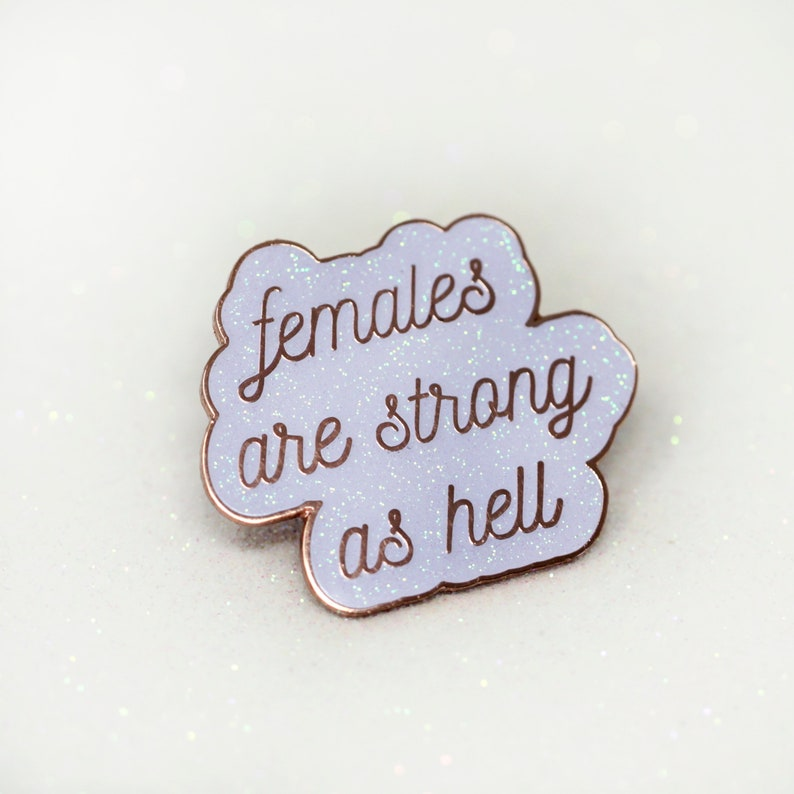 Females are strong as hell quote hard enamel pin lapel pin image 0