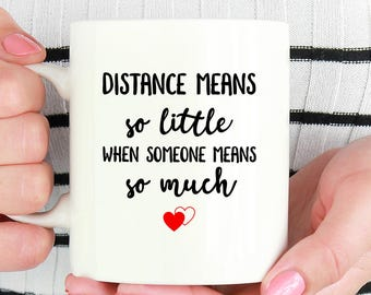 Distance means so little when someone means so much, Long Distance Relationship Mug