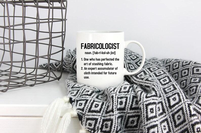 Fabricologist Definition Mug Sewing Mug Quilting Mug image 0