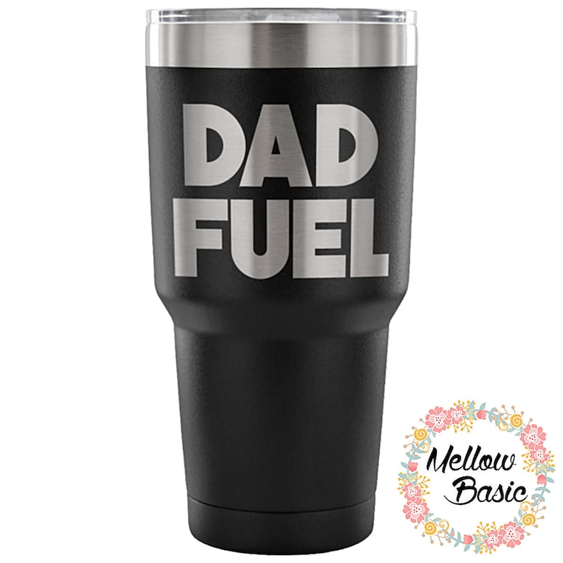 82d73e8ce23 Dad Fuel Tumbler Gifts for Dad Dad's Thermal Tumbler Black ...