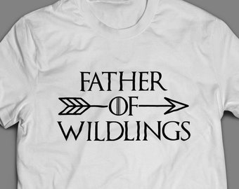 "Game of Thrones ""Father Of Wildlings"" Fathers Day T-Shirt Unisex Shirt"