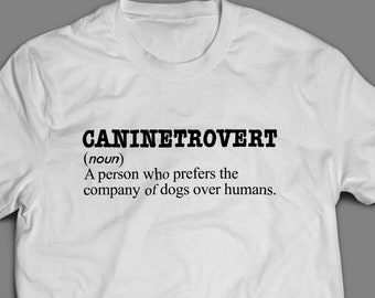 Caninetrovert Funny Pet Shirt S-4XL